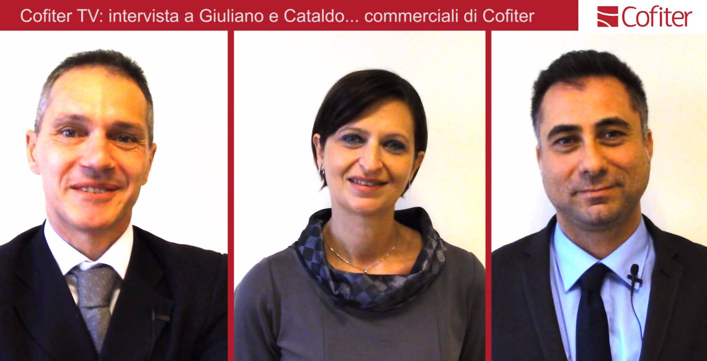 Intervista a Giuliano e Cataldo… commerciali di Cofiter