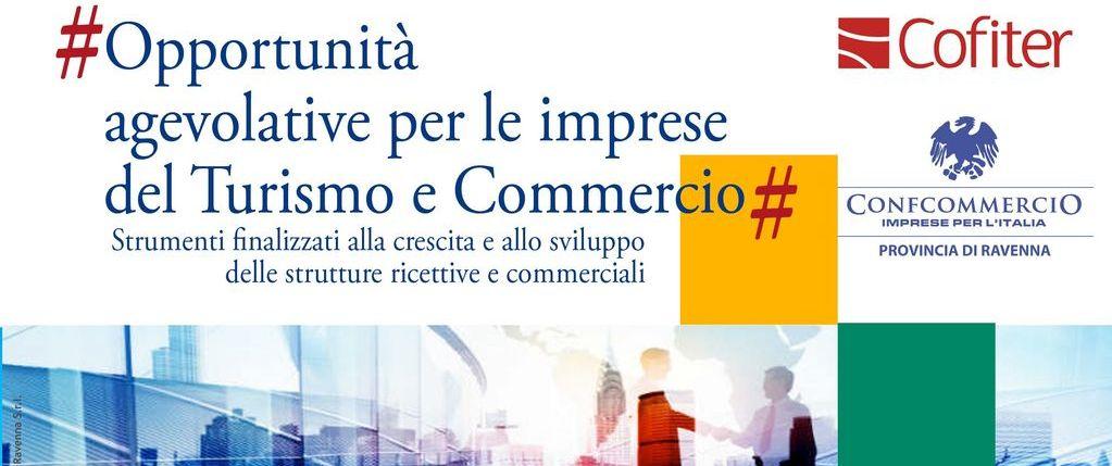 Convegno Confcommercio Provincia di Ravenna 19/02/2019 - Opportunità agevolative per le imprese del Turismo e Commercio